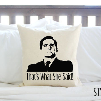 "2 Styles - Michael Scott ""That's What She Said!"" Pillow - The Office TV Show"