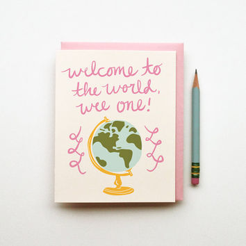 Welcome to the World Wee One congratulations new baby boy or girl card clever cute calligraphy globe illustration chic hand lettering