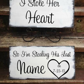 I Stole Her Heart , So I'm Stealing His Last Name - 2 signs, save the date photo props, - Engagement Sign, save date signs, his & her signs