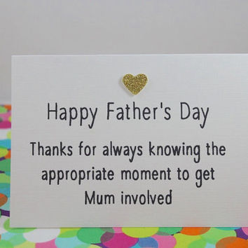 Funny Father's Day card: Happy Father's Day - thanks for always knowing the appropriate moment to get Mum involved. Handmade.