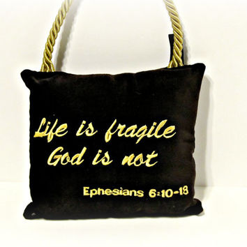 Vintage Pillow - Black with Gold Stitching and Gold Cord Hanger - Bible Verse Ephesians 6:10-18 - Fathers Day - Life Is Fragile