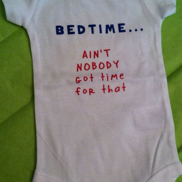 Bedtime... Ain't nobody got time for that. Baby Onesuit