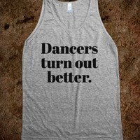 Dancers Turn Out Better Tank Top (IDA512132)