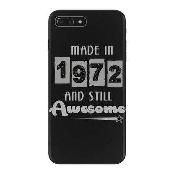 made in 1972 and still awesome iPhone 7 Plus Case