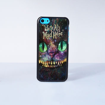 We're All Mad Here Cheshire Cat  Plastic Case Cover for Apple iPhone 5C 6 Plus 6 5S 5 4 4s