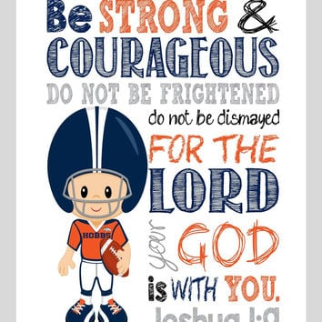 Denver Broncos Customized Christian Sports Nursery Decor Art Print - Be Strong & Courageous Joshua 1:9 Bible Verse - Playroom or Kid's Room