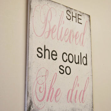 She Believed She Could So She Did Wood Sign Girls Nursery Sign Nursery Wall Art Shabby Chic Nursery Vintage Nursery Pink and Black Baby Gift