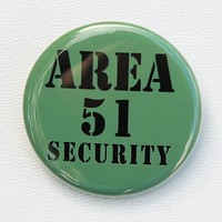 Area 51 Security - Button Pinback Badge 1 1/2 inch 1.5