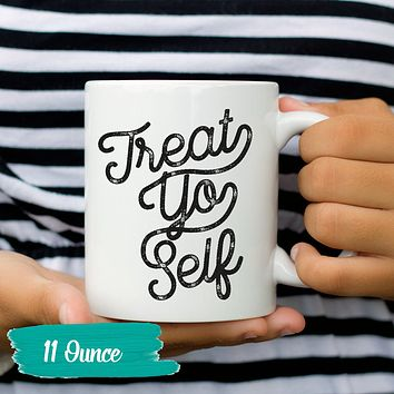 Treat Yo Self Mugs