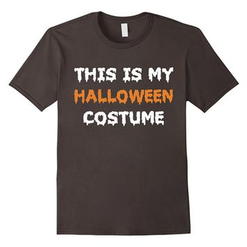 This is my Halloween costume - Funny Holiday T-shirt