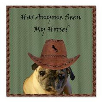 Funny Cowboy Pug Dog Shower Curtain> Home Products> Patty's Pet Art
