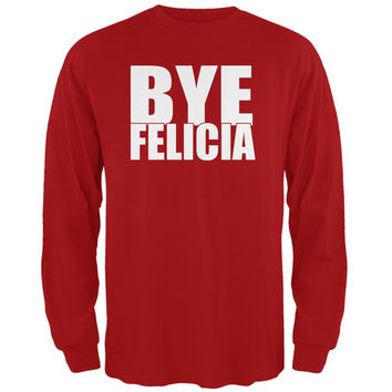 Bye Felicia Red Adult Long Sleeve T-Shirt