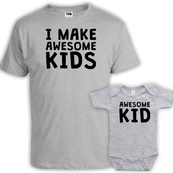 Father Daughter Matching Shirts Daddy And Me Clothing Matching Father Son Shirts Gifts For New Dad I Make Awesome Kids Bodysuit MAT-754-755