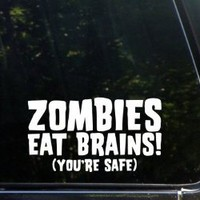 Zombies Eat Brains! (your safe) - Funny die cut window decal