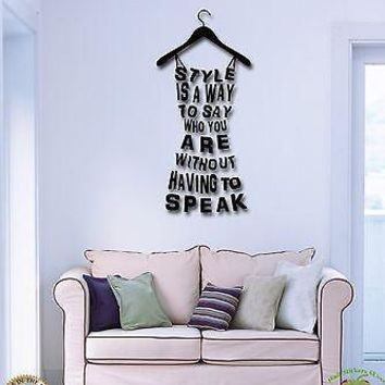 Vinyl Decal Wall Stickers Quote Style Is A Way To Say Who You Are (z1812)