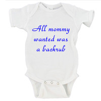All Mommy Wanted Was A Backrub Gerber Onesuit ®