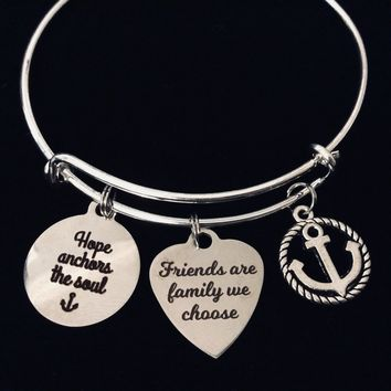 Friends are Family We Choose Hope Anchors the Soul Expandable Charm Bracelet Silver Adjustable Bangle Nautical Anchor Inspirational One Size Fits All Gift