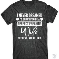 Perfect Freaking Wife Shirt