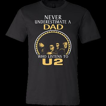 Never Underestimate a Dad who listens to U2 T-shirt