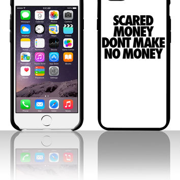 Scared Money Aint Make No Moneyf 5 5s 6 6plus phone cases