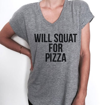 will squat for pizza Vneck Tshirt womens ladies girls funny cute top fitness workout gym training saying slogan hipster cheat day