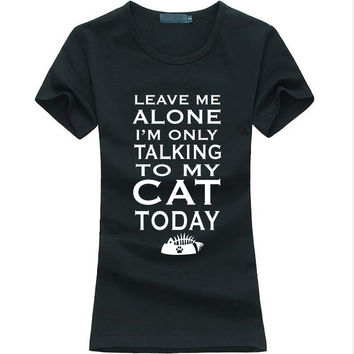 Leave Me Alone Women T-shirt - Limited Time Offer!! - 50% Off