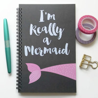Writing journal, spiral notebook, bullet journal, cute notebook, sketchbook, girls, blank lined or grid paper - I'm really a mermaid