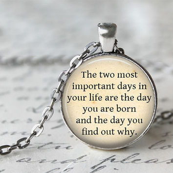 Mark Twain Quote Necklace, Literature Necklace, Inspirational Jewelry, Inspiring Jewelry, Motivational Quote Necklace, Graduation Gift