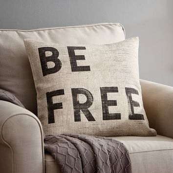 BE FREE SENTIMENT PILLOW COVER