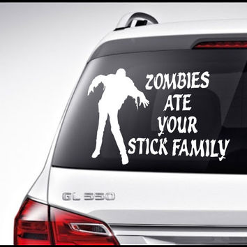 Zombies Car Decal Vinyl Lettering  Bumper Sticker Zombies ate your stick family car decal