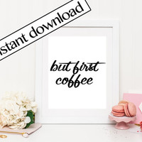 Coffee Printable, coffee instant download, coffee print, coffee poster, coffee digital art, digital print, digital art, typography, Wall Art
