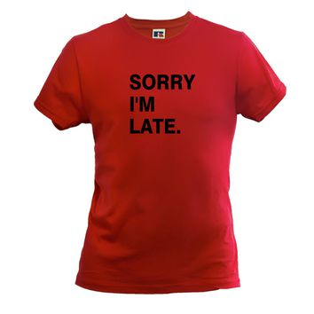 SORRY I'M LATE MEN'S BOYS T SHIRT FUNNY SLOGAN FITNESS GYM SPORT QUALITY TEE