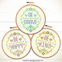 Quote Cross Stitch Pattern -Be Happy Be Brave Be Kind Set - Floral Happy Modern Cute Funny quote typo graphic Love cross stitch