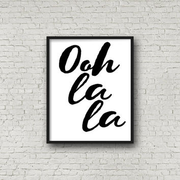 Oh La La Print, French Quote Print, Fashion Quote Printable, Paris Theme, French Sayings, Bedroom Decor, Typography Wall Art, Print