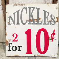 12 x 12 Handmade Barn Wood Nickles Sign Rustic Wall Decor Shabby Chic Cottage Room Sign Unique Sign Photo Prop Fun Wall Sign Great Gift