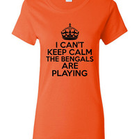 I Can't keep Calm The Bengals Are Playing Tshirt. Cincinnati Bengals Ladies and Unisex Styles. Great Gift Ideas.