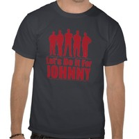 Let's Do It For Johnny T-shirt from Zazzle.com