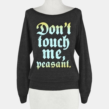 Dont Touch Me Peasant (Black Sweat Shirt Raglan ) = 1920187588