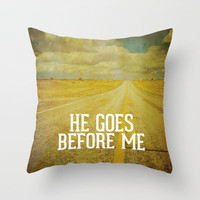 Deuteronomy 31:8  He Goes Before ME Throw Pillow by Pocket Fuel