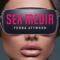 Sex Media : Feona Attwood : 9781509516889