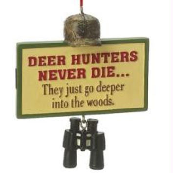 """Christmas Ornament -  """" Deer Hunters Never Die...they Just Go Deeper Into The Woods """""""