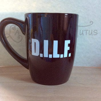 dilf, vinyl mug, mug, coffee mug, tea mug, dilf mug, funny, gift, humor, dad, gag, kitchen, dining, boyfriend, husband, naughty, fathers day