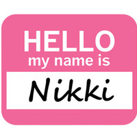 Nikki Hello My Name Is Mouse Pad