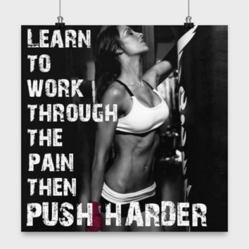 Fitness Motivation - Learn to Work Through the Pain Then Push Harder