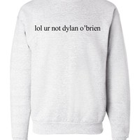 Lol ur not Dylan O'Brien Unisex Mens Womens Crewneck Sweatshirt Jumper Pullover, Ash, XL