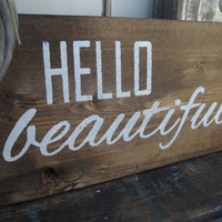 "Wood Sign ""Hello, beautiful"""