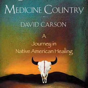 Crossing into Medicine Country: A Journey in Native American Healing