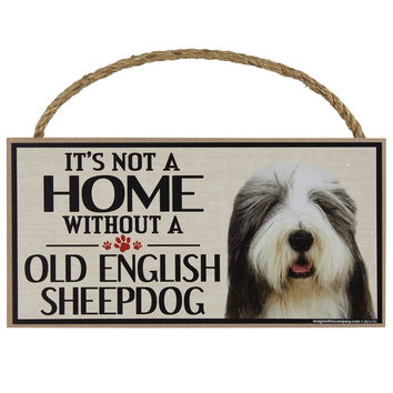 It's Not a Home Without a Old English Sheepdog Wood Sign