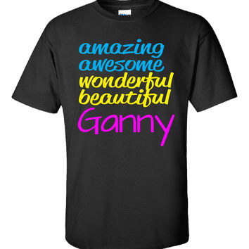 Amazing Awesome Wonderful Beautiful Ganny - Unisex Tshirt