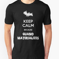 Keep Calm Because Guano Materializes by Samuel Sheats